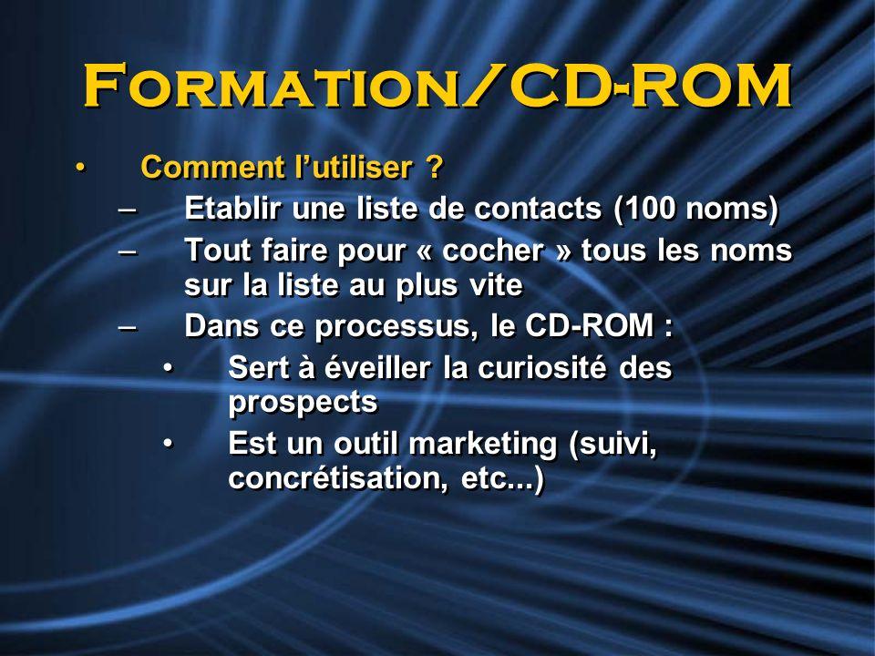 Formation/CD-ROM Comment lutiliser ? –Etablir une liste de contacts (100 noms) –Tout faire pour « cocher » tous les noms sur la liste au plus vite –Da
