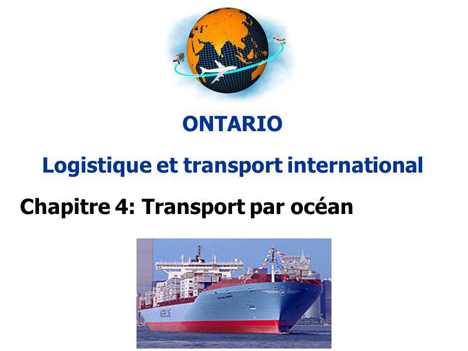 ONTARIO Logistique et transport international Chapitre 4: Transport par océan