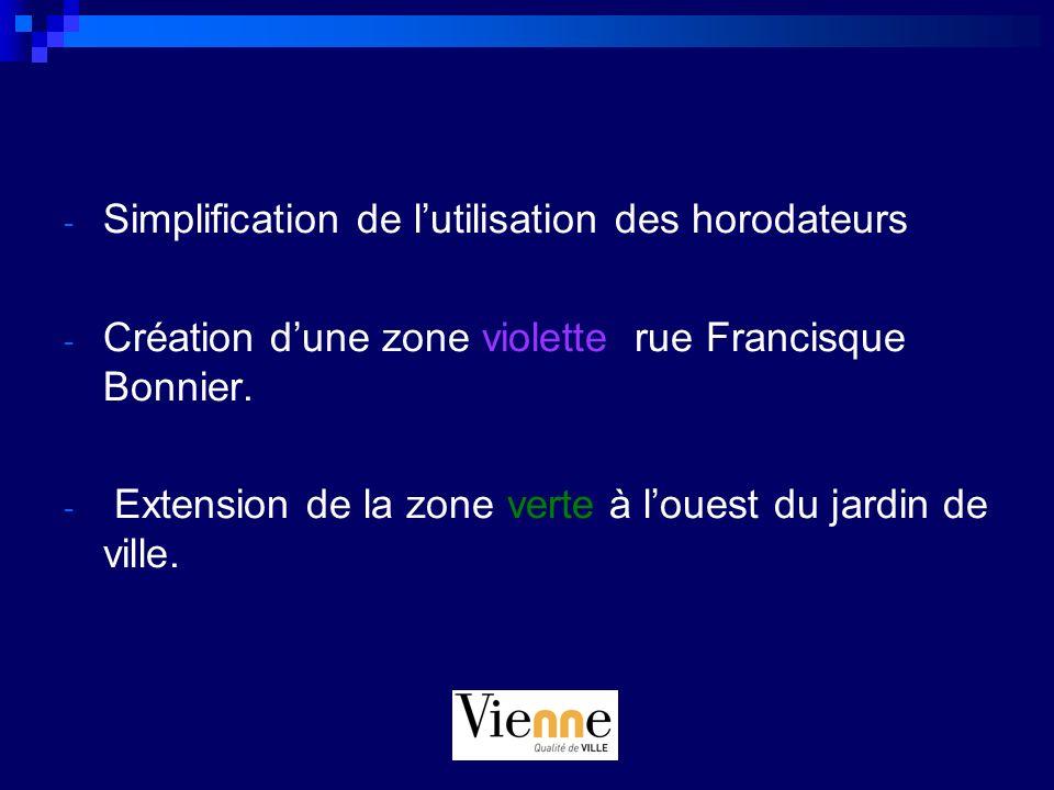 - Simplification de lutilisation des horodateurs - Création dune zone violette rue Francisque Bonnier. - Extension de la zone verte à louest du jardin