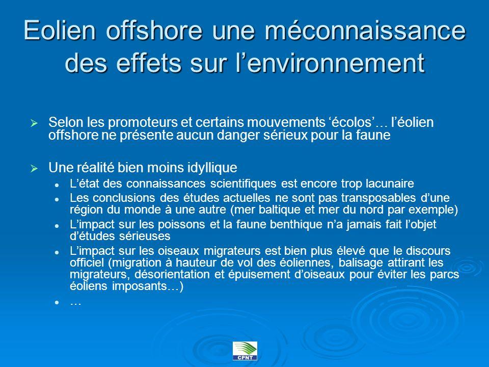 Eolien offshore une méconnaissance des effets sur lenvironnement Selon les promoteurs et certains mouvements écolos… léolien offshore ne présente aucu