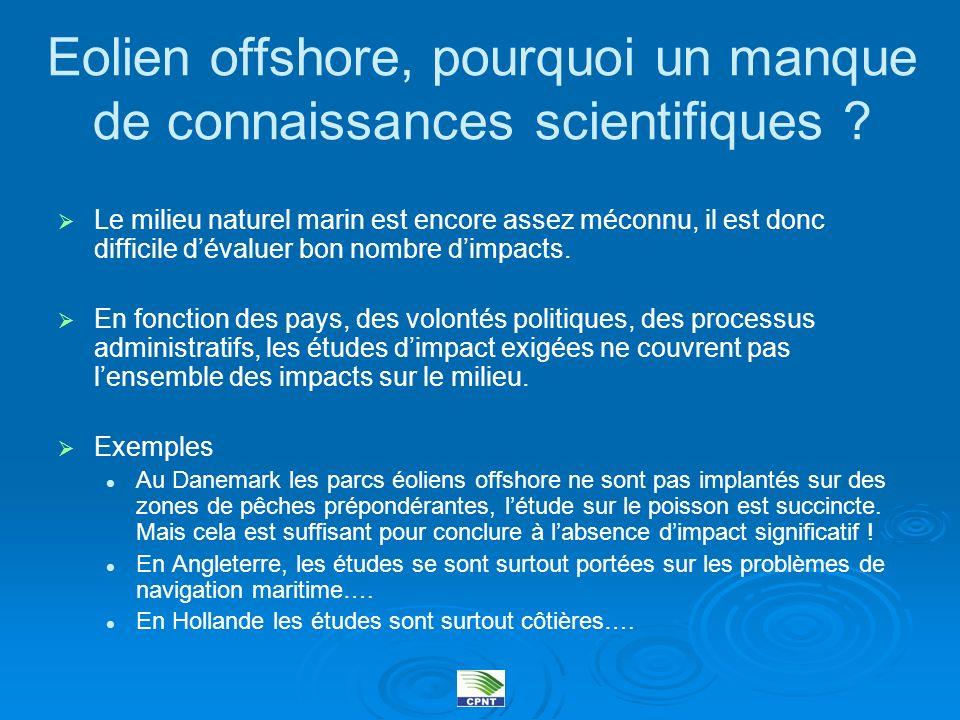 Eolien offshore, pourquoi un manque de connaissances scientifiques ? Le milieu naturel marin est encore assez méconnu, il est donc difficile dévaluer