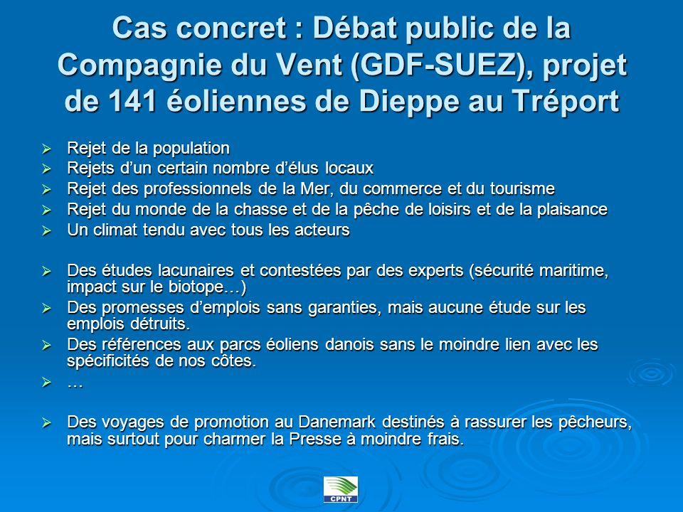 Cas concret : Débat public de la Compagnie du Vent (GDF-SUEZ), projet de 141 éoliennes de Dieppe au Tréport Rejet de la population Rejet de la populat