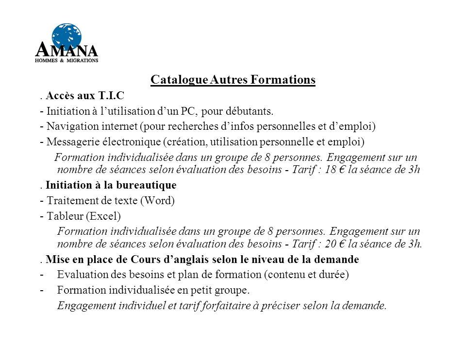 Catalogue Autres Formations.Accès aux T.I.C - Initiation à lutilisation dun PC, pour débutants.
