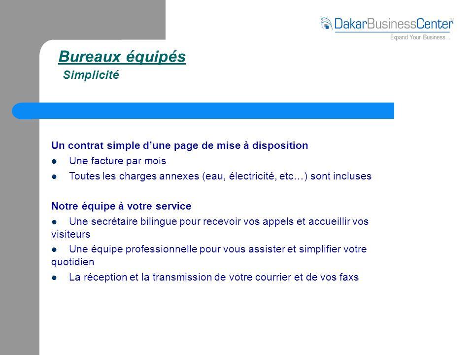 Bureaux équipés Simplicité Un contrat simple dune page de mise à disposition Une facture par mois Toutes les charges annexes (eau, électricité, etc…)
