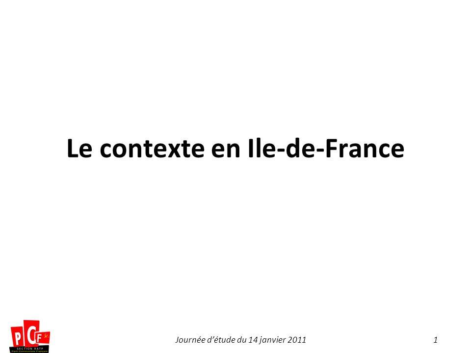 1Journée détude du 14 janvier 2011 Le contexte en Ile-de-France