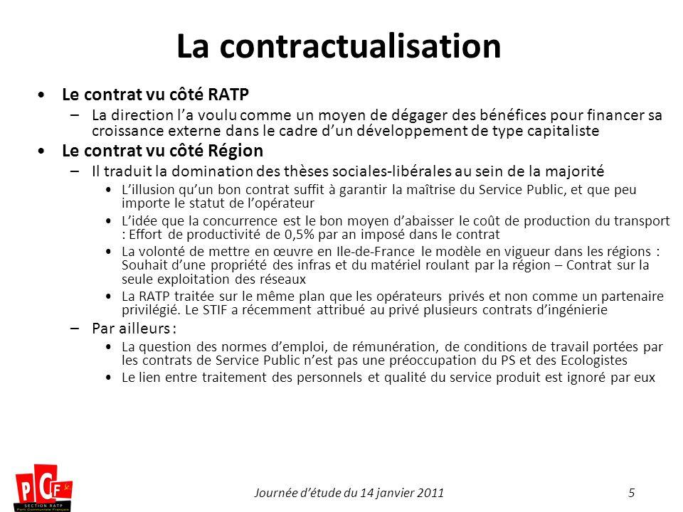 5Journée détude du 14 janvier 2011 La contractualisation Le contrat vu côté RATP –La direction la voulu comme un moyen de dégager des bénéfices pour f