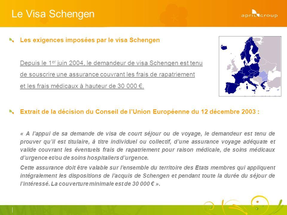Le Visa Schengen Les exigences imposées par le visa Schengen Depuis le 1 er juin 2004, le demandeur de visa Schengen est tenu de souscrire une assurance couvrant les frais de rapatriement et les frais médicaux à hauteur de 30 000.