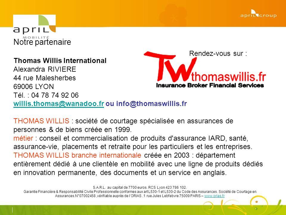 Notre partenaire Thomas Willis International Alexandra RIVIERE 44 rue Malesherbes 69006 LYON Tél.