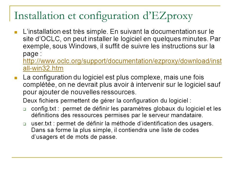 Installation et configuration dEZproxy Linstallation est très simple. En suivant la documentation sur le site dOCLC, on peut installer le logiciel en