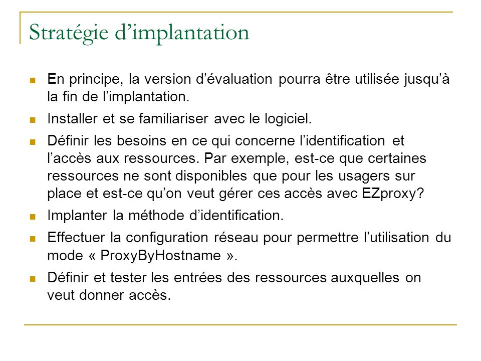 Stratégie dimplantation En principe, la version dévaluation pourra être utilisée jusquà la fin de limplantation. Installer et se familiariser avec le
