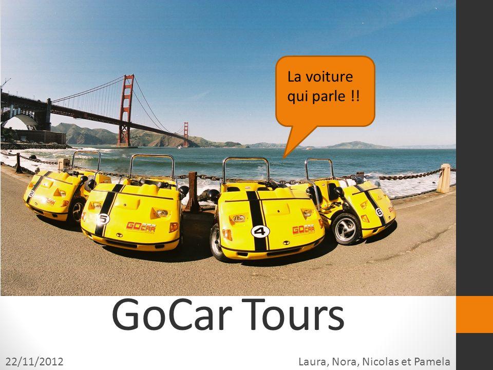 GoCar Tours 22/11/2012Laura, Nora, Nicolas et Pamela La voiture qui parle !!
