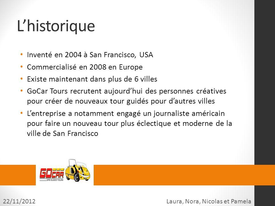 Lhistorique Inventé en 2004 à San Francisco, USA Commercialisé en 2008 en Europe Existe maintenant dans plus de 6 villes GoCar Tours recrutent aujourd