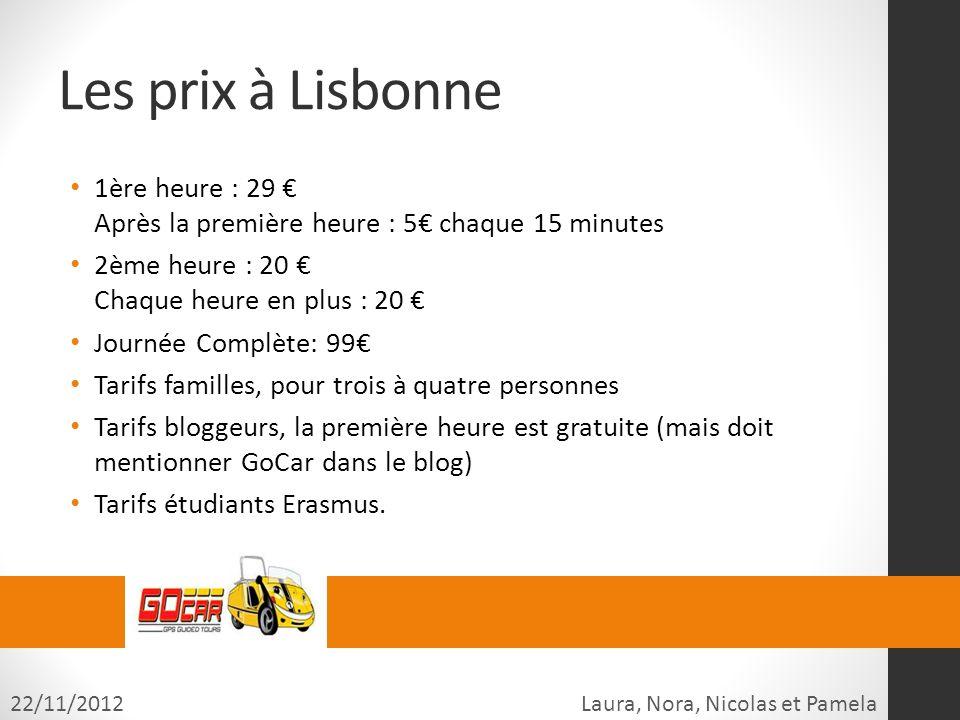 Les prix à Lisbonne 1ère heure : 29 Après la première heure : 5 chaque 15 minutes 2ème heure : 20 Chaque heure en plus : 20 Journée Complète: 99 Tarif