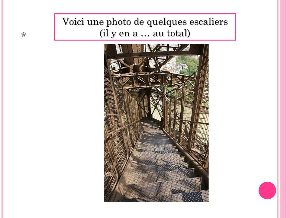 * Voici une photo de quelques escaliers (il y en a … au total)