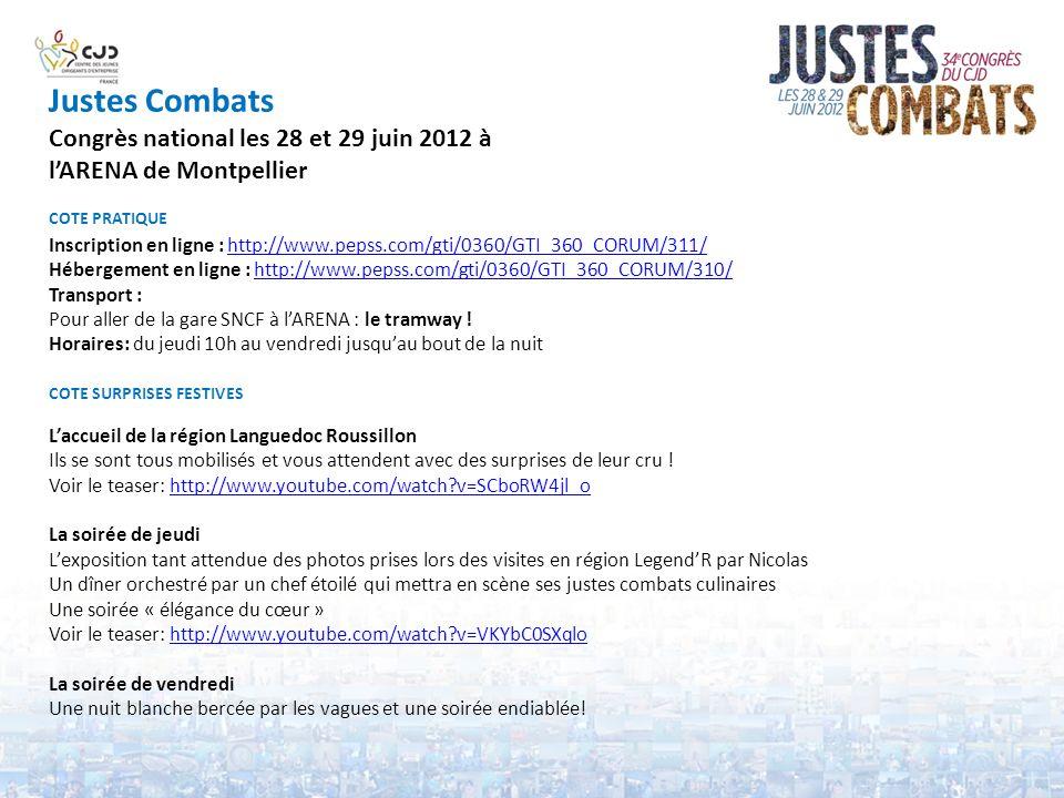 Justes Combats Congrès national les 28 et 29 juin 2012 à lARENA de Montpellier COTE PRATIQUE Inscription en ligne : http://www.pepss.com/gti/0360/GTI_360_CORUM/311/http://www.pepss.com/gti/0360/GTI_360_CORUM/311/ Hébergement en ligne : http://www.pepss.com/gti/0360/GTI_360_CORUM/310/http://www.pepss.com/gti/0360/GTI_360_CORUM/310/ Transport : Pour aller de la gare SNCF à lARENA : le tramway .