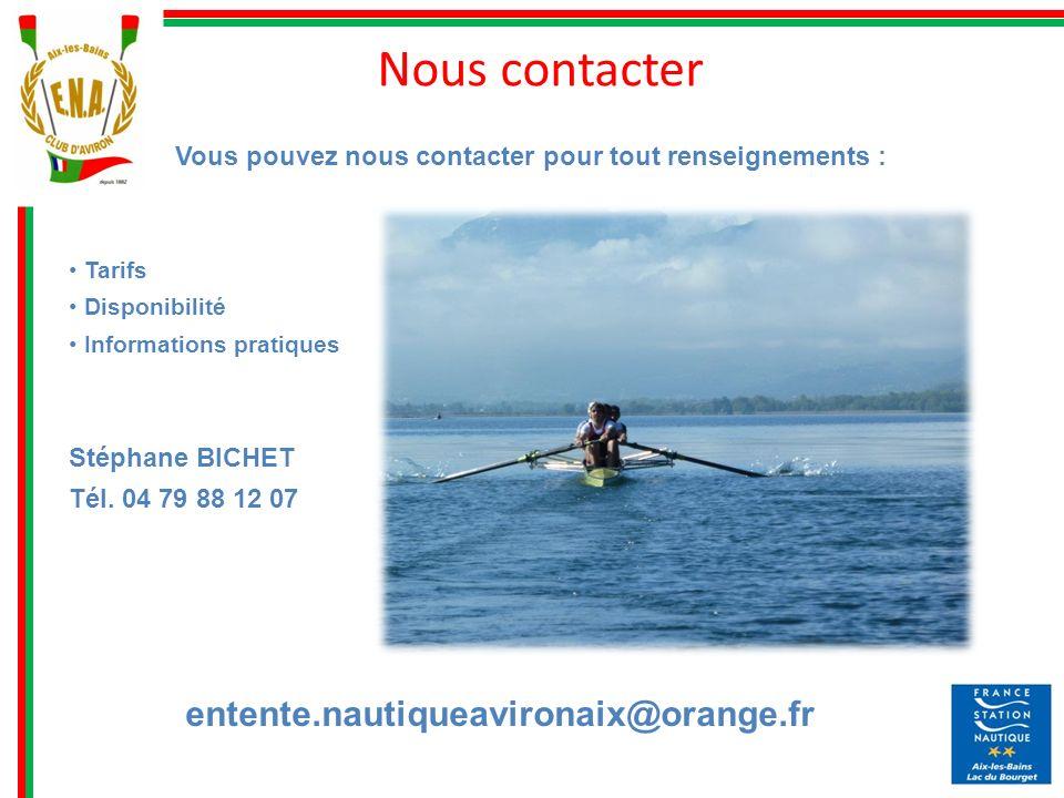Nous contacter entente.nautiqueavironaix@orange.fr Vous pouvez nous contacter pour tout renseignements : Tarifs Disponibilité Informations pratiques S