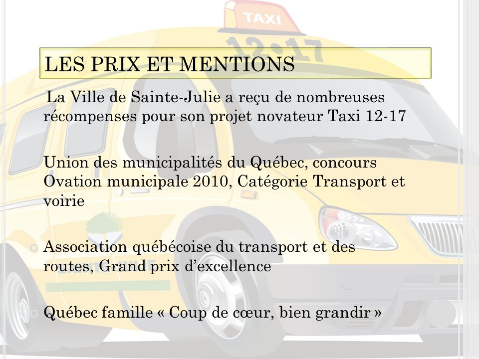 La Ville de Sainte-Julie a reçu de nombreuses récompenses pour son projet novateur Taxi 12-17 Union des municipalités du Québec, concours Ovation muni