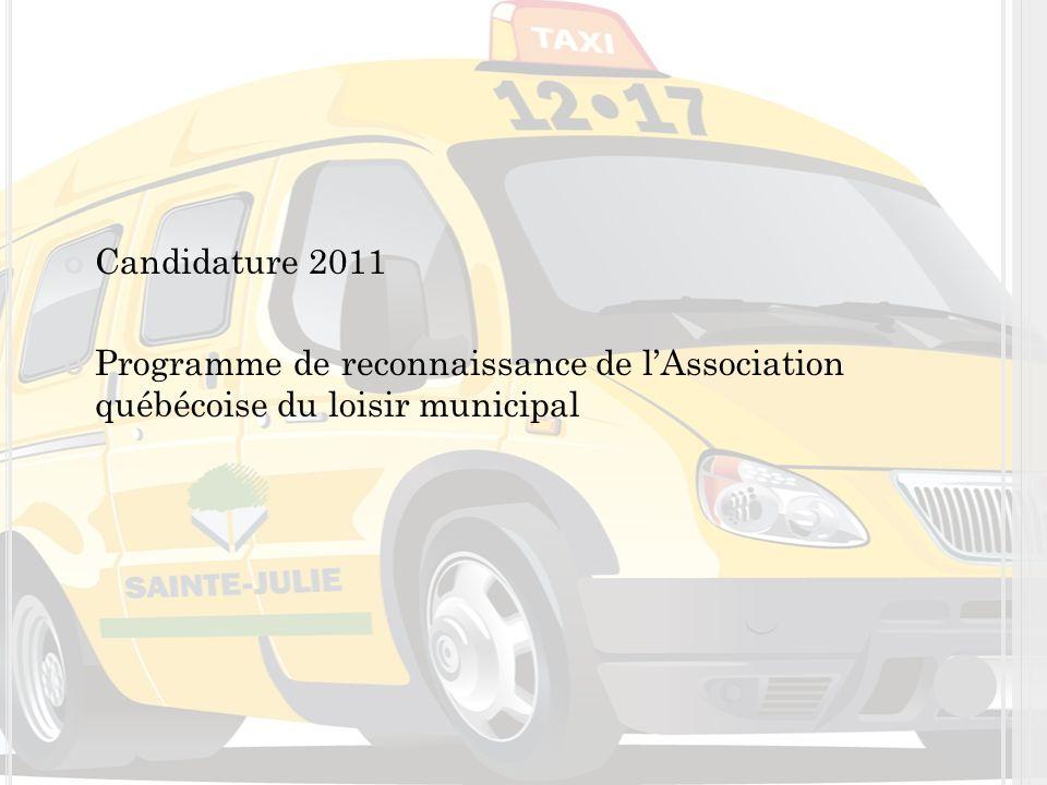 Candidature 2011 Programme de reconnaissance de lAssociation québécoise du loisir municipal