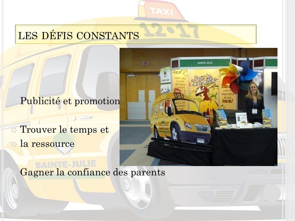 Publicité et promotion Trouver le temps et la ressource Gagner la confiance des parents LES DÉFIS CONSTANTS