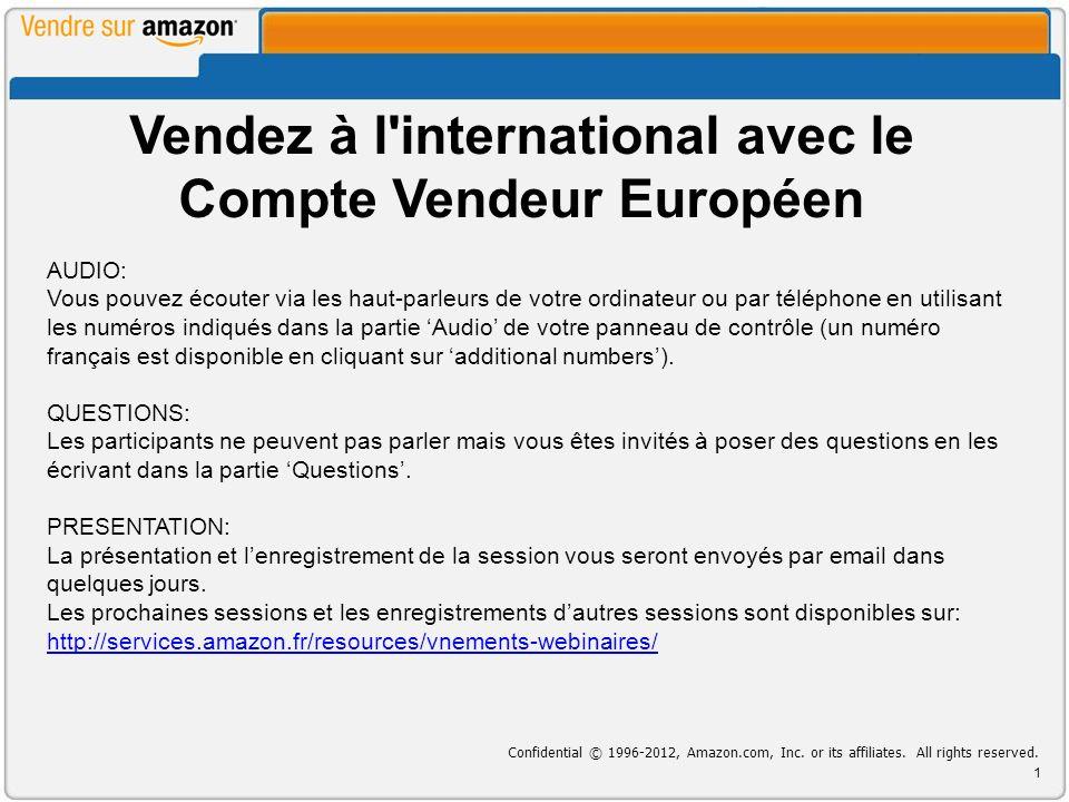 Vendez à l international avec le Compte Vendeur Européen Confidential © 1996-2012, Amazon.com, Inc.