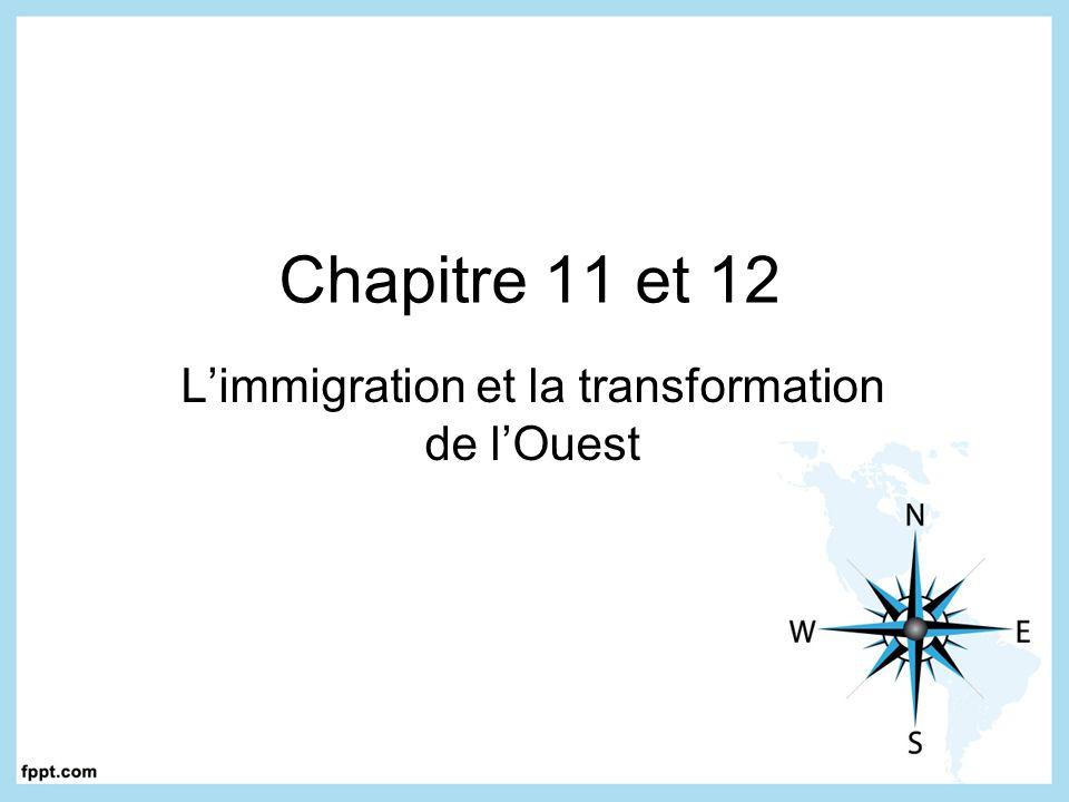 Chapitre 11 et 12 Limmigration et la transformation de lOuest