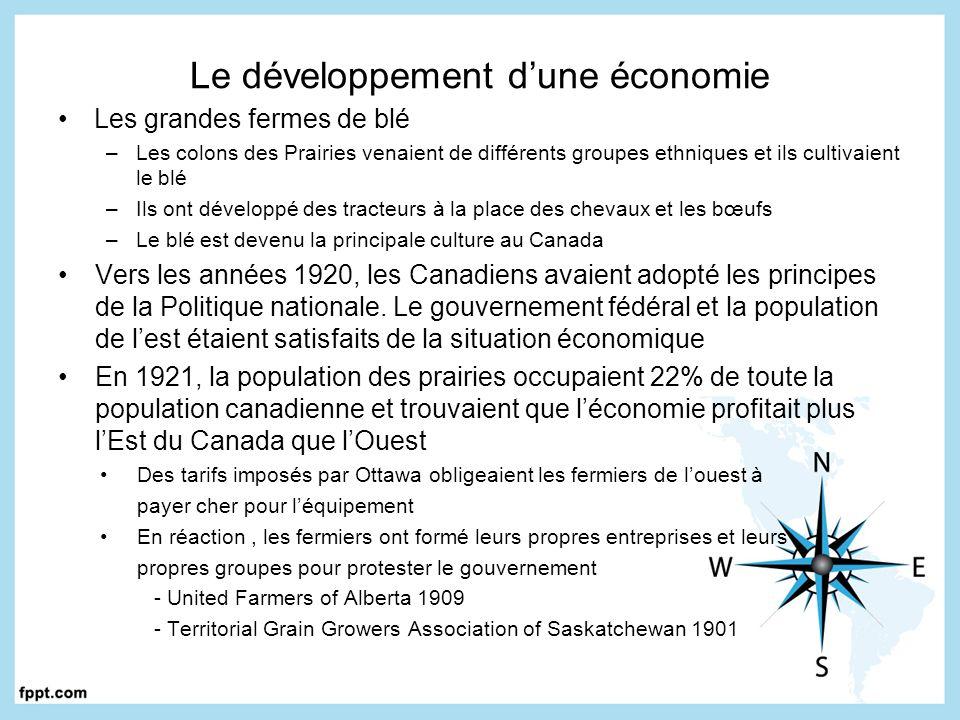 Le développement dune économie Les grandes fermes de blé –Les colons des Prairies venaient de différents groupes ethniques et ils cultivaient le blé –