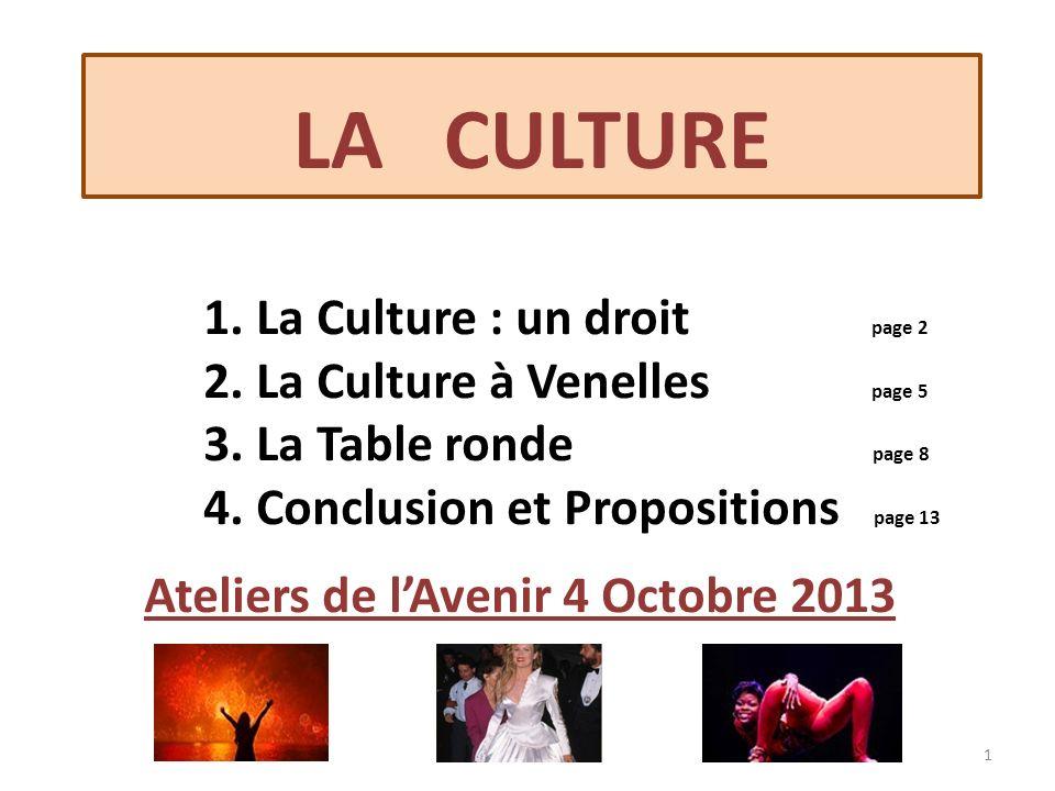 1. La Culture : un droit page 2 2. La Culture à Venelles page 5 3. La Table ronde page 8 4. Conclusion et Propositions page 13 Ateliers de lAvenir 4 O