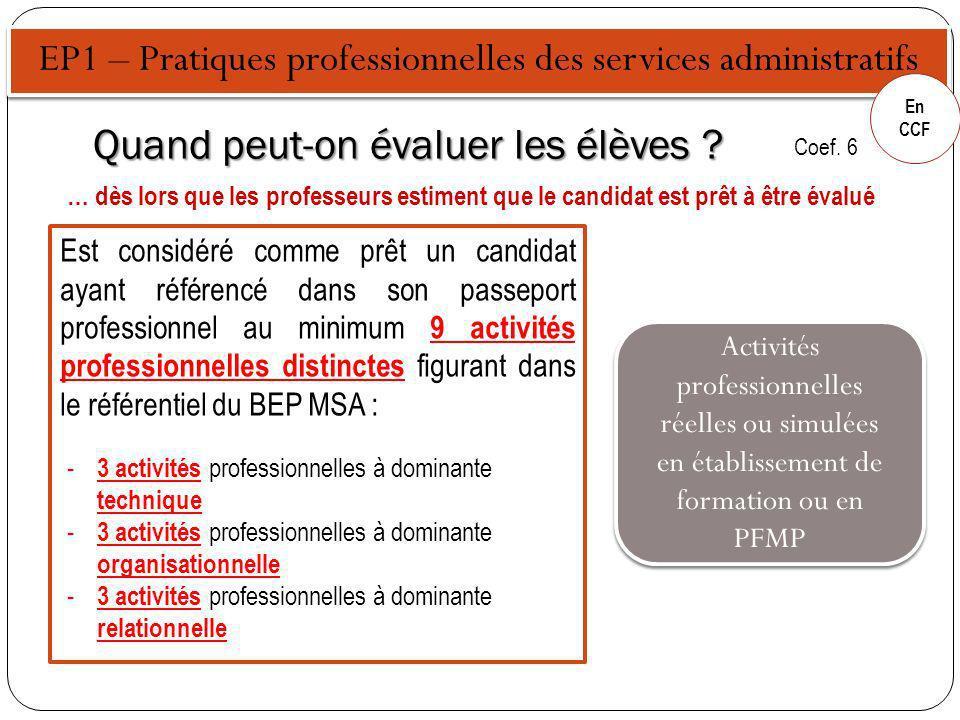 EP1 – Pratiques professionnelles des services administratifs En CCF Le passeport est renseigné par le candidat qui repère, sélectionne, saisit et décrit les activités qu il développe en milieu professionnel ou en établissement de formation.