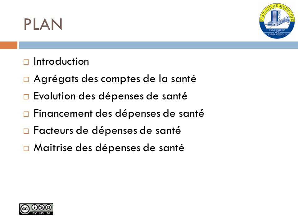 PLAN Introduction Agrégats des comptes de la santé Evolution des dépenses de santé Financement des dépenses de santé Facteurs de dépenses de santé Mai
