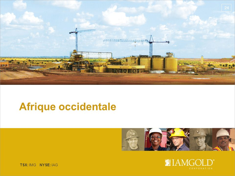 TSX: IMG NYSE: IAG Afrique occidentale 24