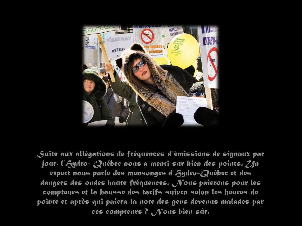 Suite aux allégations de fréquences démissions de signaux par jour, lHydro- Québec nous a menti sur bien des points.