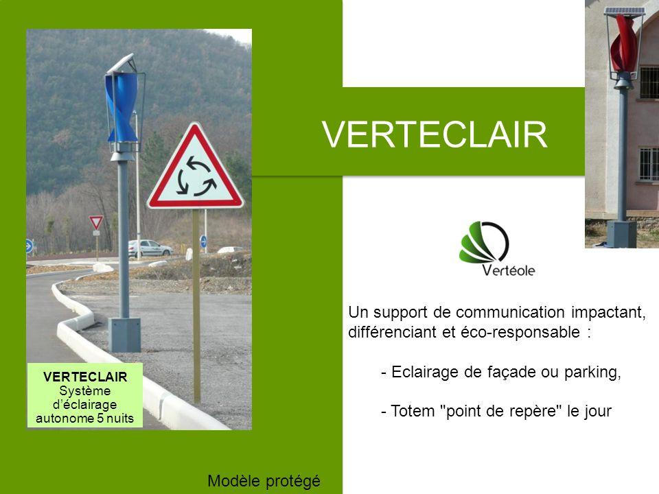 VERTECLAIR Modèle protégé VERTECLAIR Système déclairage autonome 5 nuits Un support de communication impactant, différenciant et éco-responsable : - E