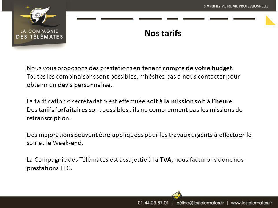 Nos tarifs Nous vous proposons des prestations en tenant compte de votre budget. Toutes les combinaisons sont possibles, nhésitez pas à nous contacter