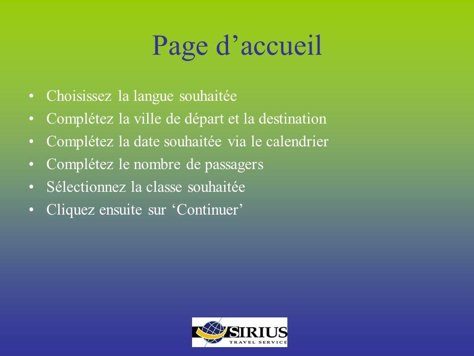 Page daccueil Choisissez la langue souhaitée Complétez la ville de départ et la destination Complétez la date souhaitée via le calendrier Complétez le