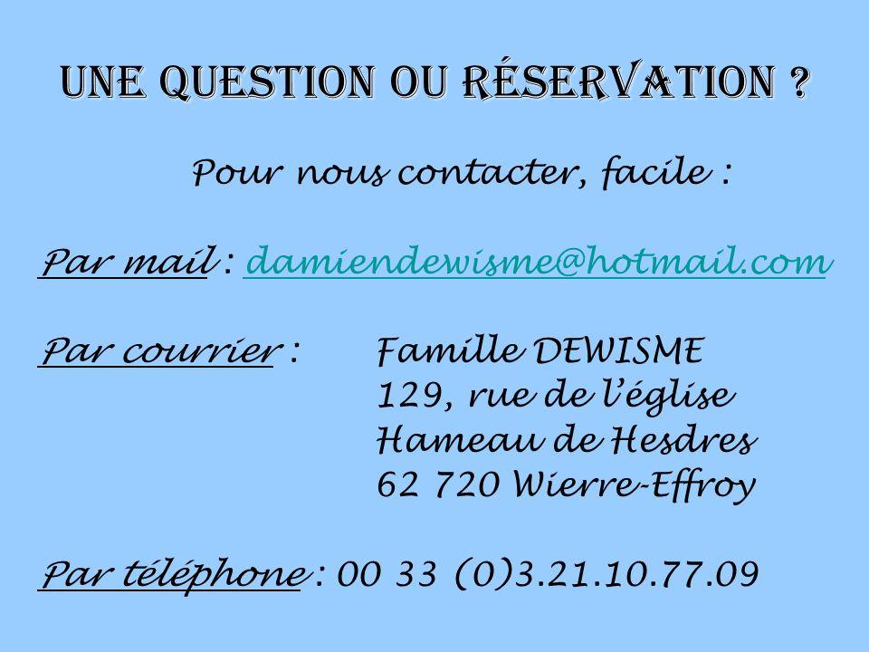 Une question ou réservation .