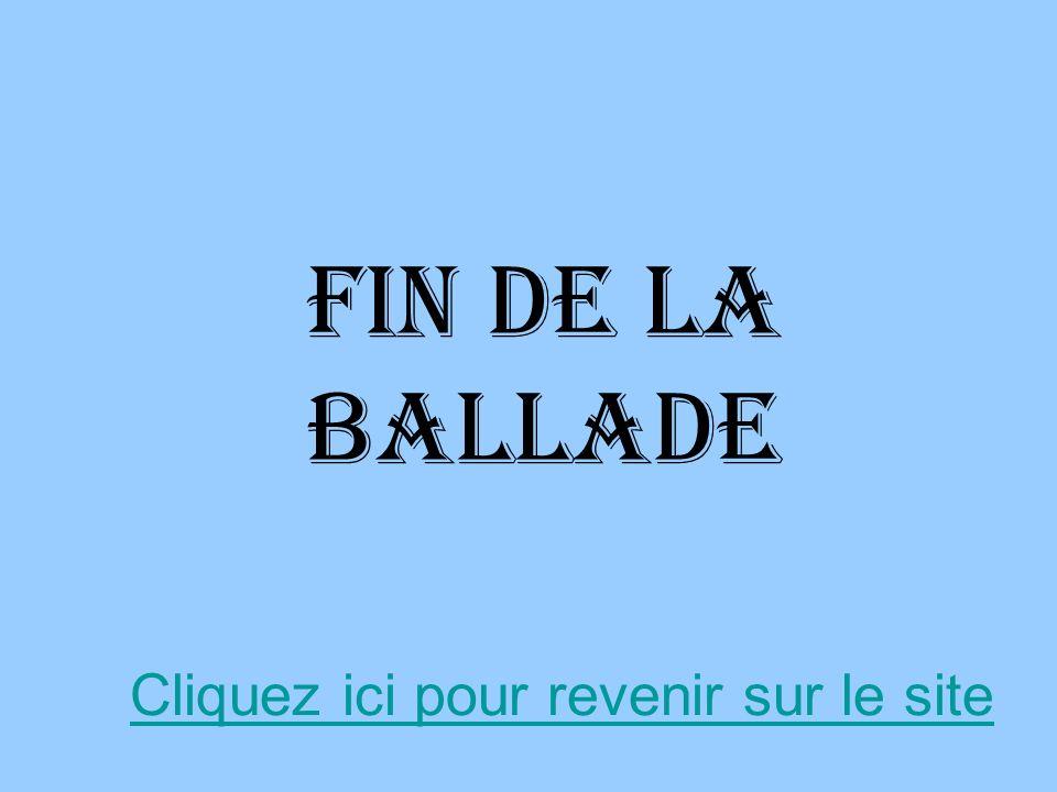 FIN de la baLlade Cliquez ici pour revenir sur le site