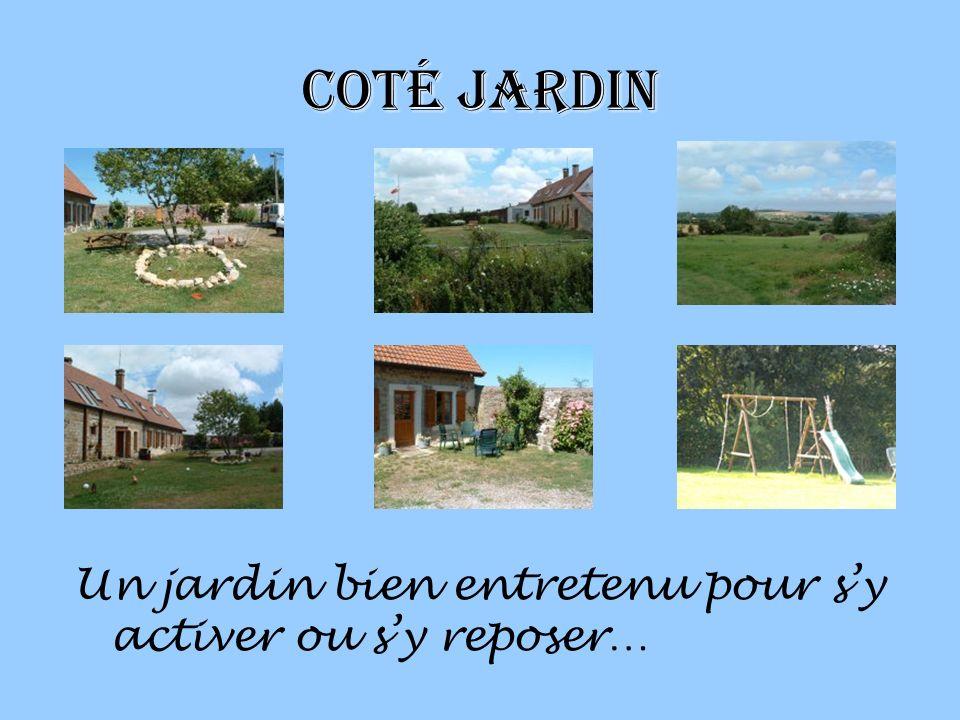 Coté Jardin Un jardin bien entretenu pour sy activer ou sy reposer…