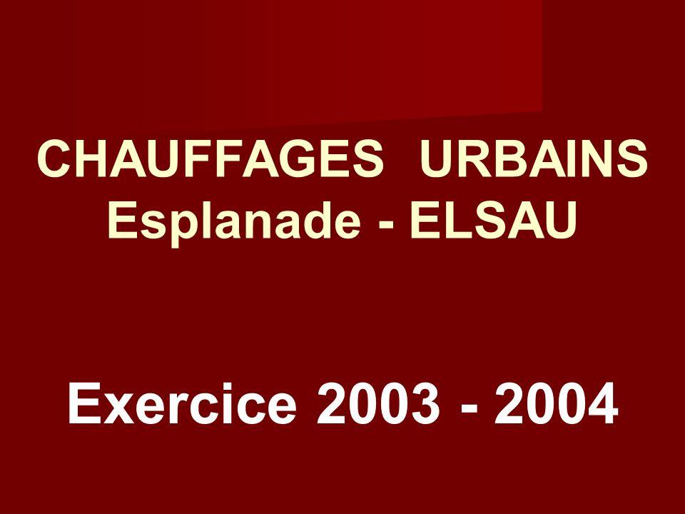 Exercice 2003 - 2004 CHAUFFAGES URBAINS Esplanade - ELSAU