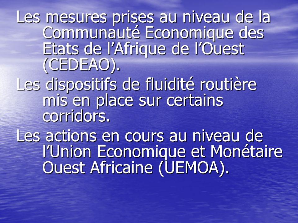 Les mesures prises au niveau de la Communauté Economique des Etats de lAfrique de lOuest (CEDEAO). Les dispositifs de fluidité routière mis en place s