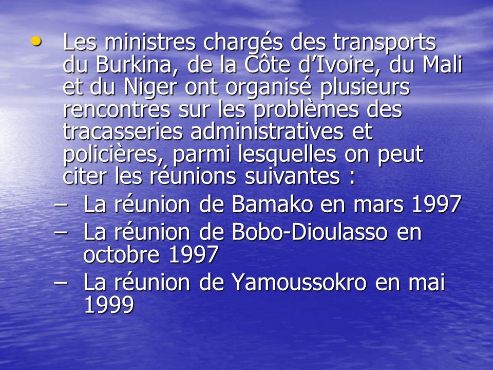 Les ministres chargés des transports du Burkina, de la Côte dIvoire, du Mali et du Niger ont organisé plusieurs rencontres sur les problèmes des traca