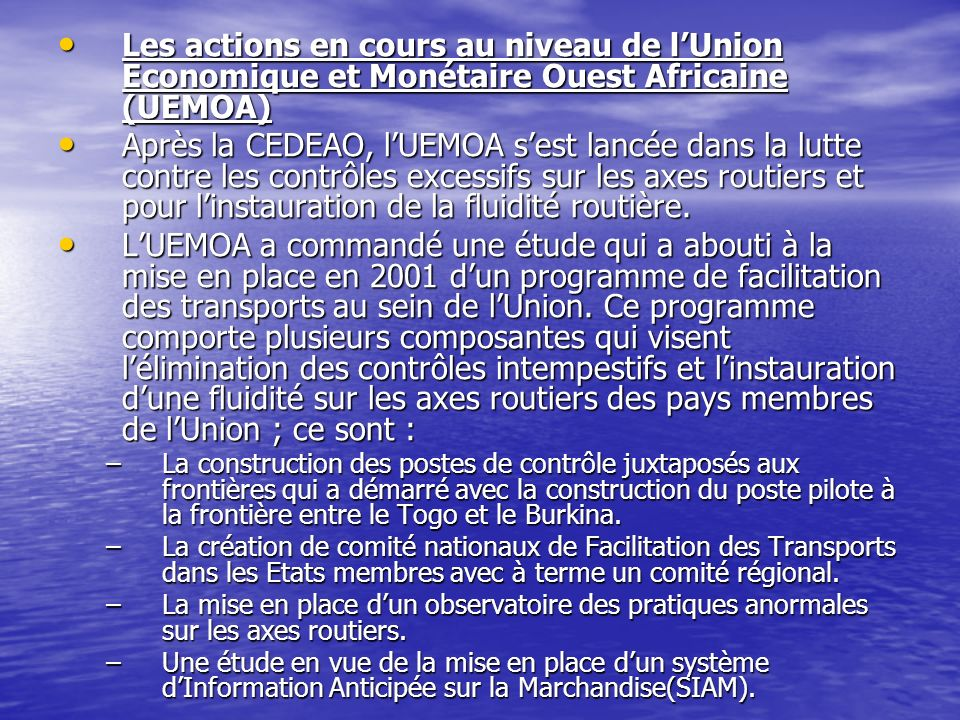 Les actions en cours au niveau de lUnion Economique et Monétaire Ouest Africaine (UEMOA) Les actions en cours au niveau de lUnion Economique et Monéta