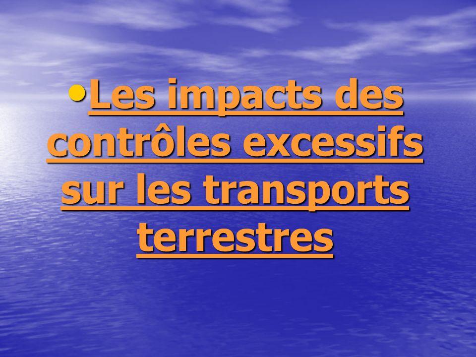 Les impacts des contrôles excessifs sur les transports terrestres Les impacts des contrôles excessifs sur les transports terrestres