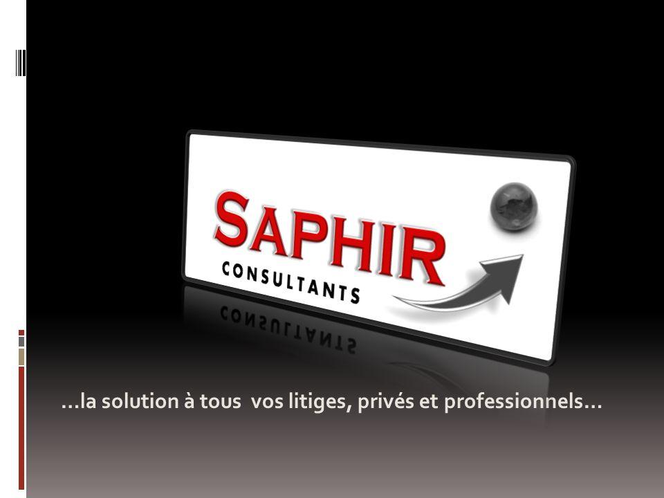 …la solution à tous vos litiges, privés et professionnels…