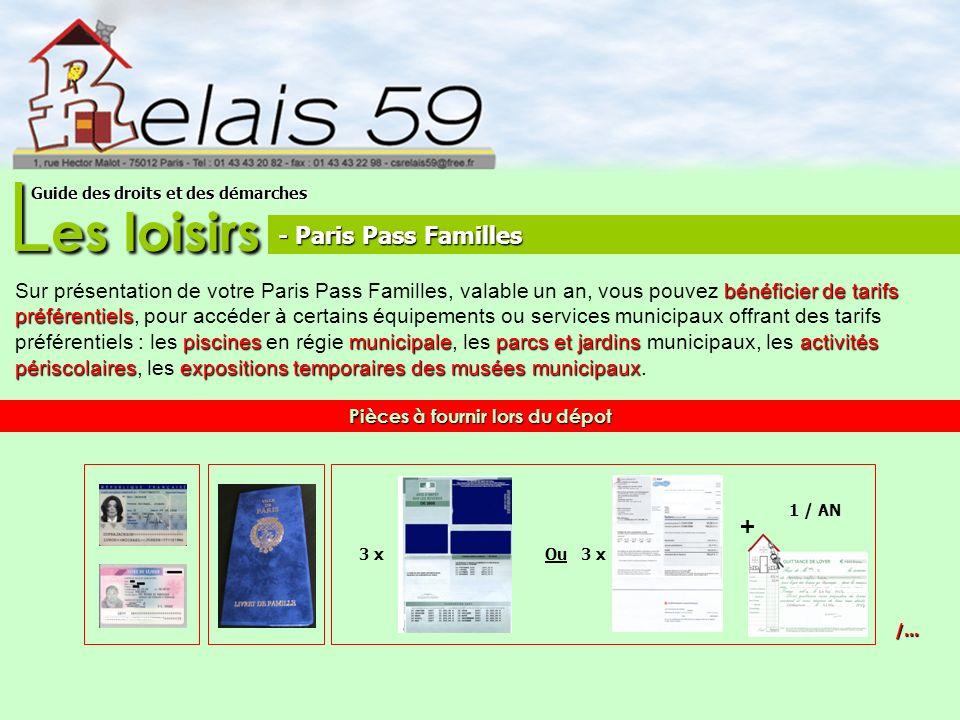 L es loisirs Guide des droits et des démarches bénéficier de tarifs Sur présentation de votre Paris Pass Familles, valable un an, vous pouvez bénéfici