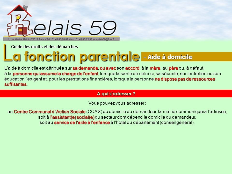 L a fonction parentale Guide des droits et des démarches sa demandeou avecaccordmèrepère L'aide à domicile est attribuée sur sa demande, ou avec son a