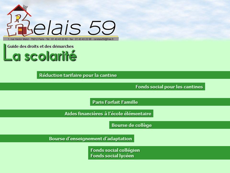 L a scolarité Guide des droits et des démarches Réduction tarifaire pour la cantine Paris Forfait Famille Bourse de collège Aides financières à lécole