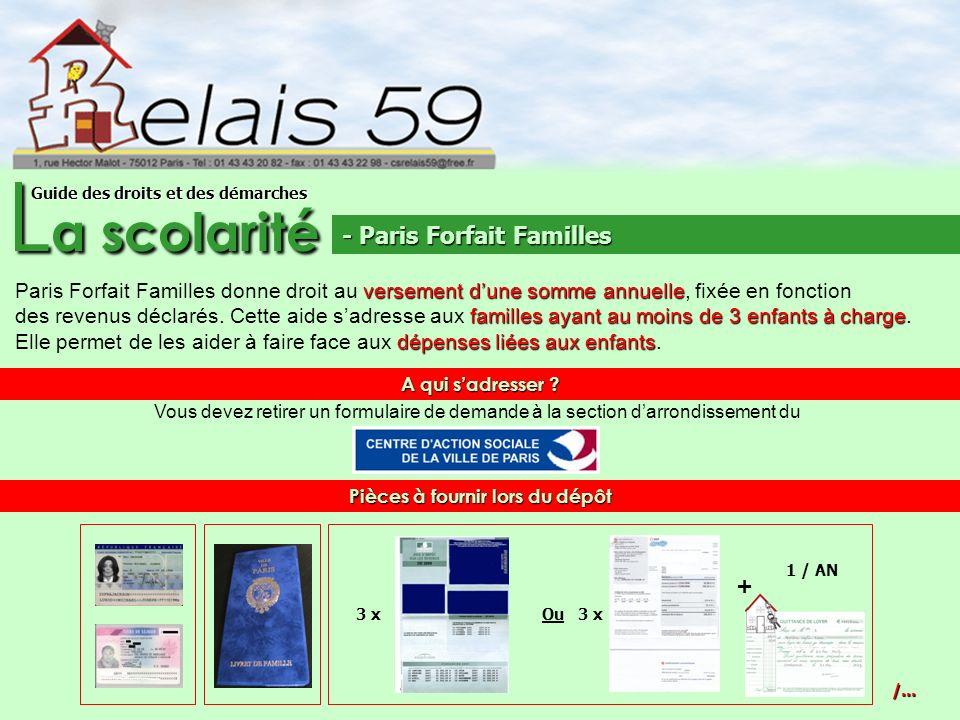L a scolarité Guide des droits et des démarches versement dune somme annuelle Paris Forfait Familles donne droit au versement dune somme annuelle, fix