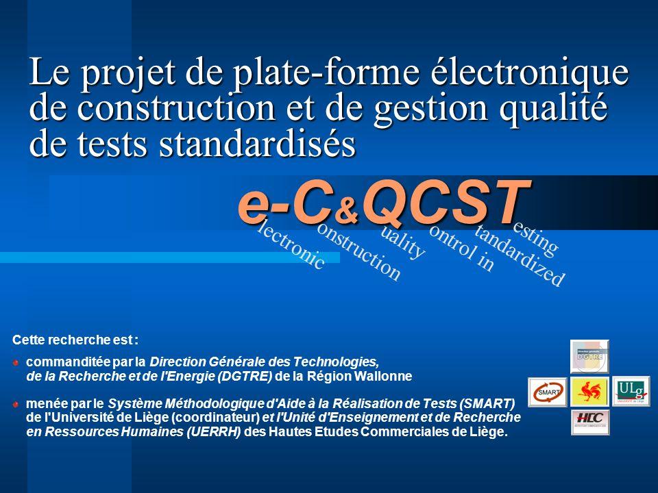 Le projet de plate-forme électronique de construction et de gestion qualité de tests standardisés e-C&QCST XIVème Congrès de lAMSE – 10 au 14 mai 2004 – Santiago du Chili – Jean-Luc Gilles, Sylvie-Anne Piette, Pascal Detroz et Marc Pirson 12 1.
