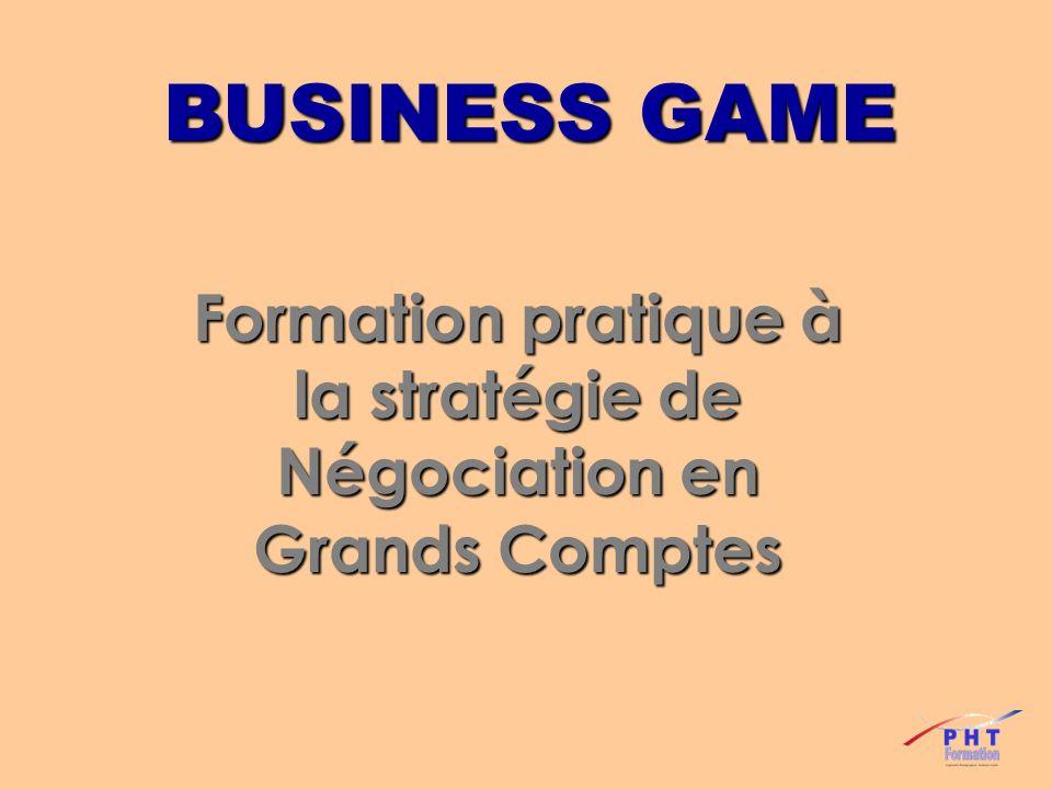 BUSINESS GAME Formation pratique à la stratégie de Négociation en Grands Comptes