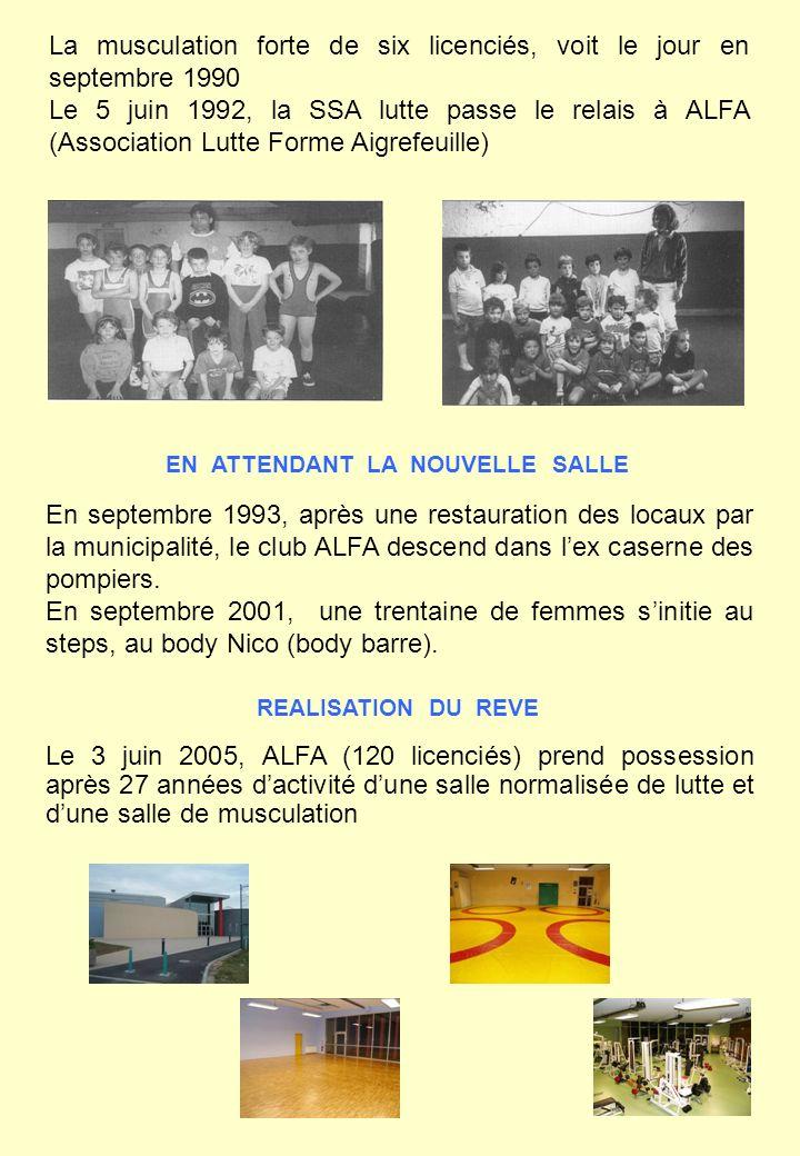 La musculation forte de six licenciés, voit le jour en septembre 1990 Le 5 juin 1992, la SSA lutte passe le relais à ALFA (Association Lutte Forme Aig